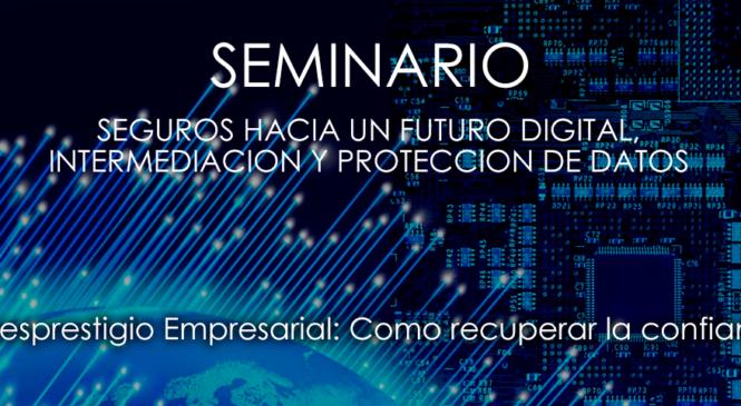 Seguros hacia un futuro digital, intermediación y protección de datos