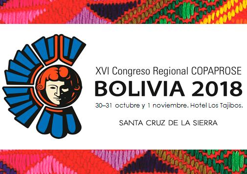 """XVI Congreso Regional COPAPROSE Bolivia 2018: """"Un Mundo Sin Seguro No es Posible"""""""